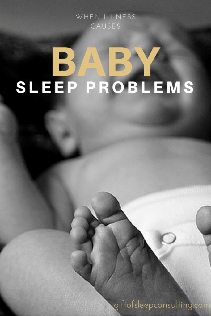 When illness causes baby sleep problems, keep the following tips in mind.