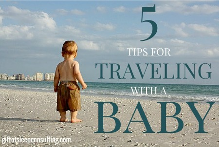 Traveling with a baby can be a breeze if you follow these 5 tips!